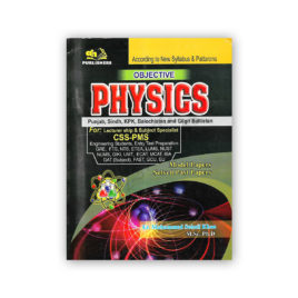 Objective PHYSICS CSS-PMS By M Sohail Khan - AH