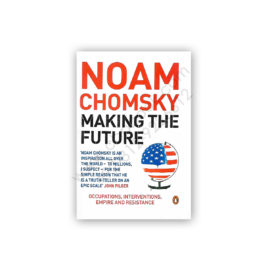 Noam Chomsky Making The Future