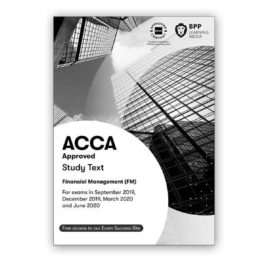 BPP ACCA F9 Financial Management (FM) Study Text 2019-2020