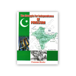 The Struggle For Independence of Pakistan By Dr Sultan Khan