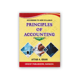 Principles of Accounting Part 1 By Aftab A Khan - Orient
