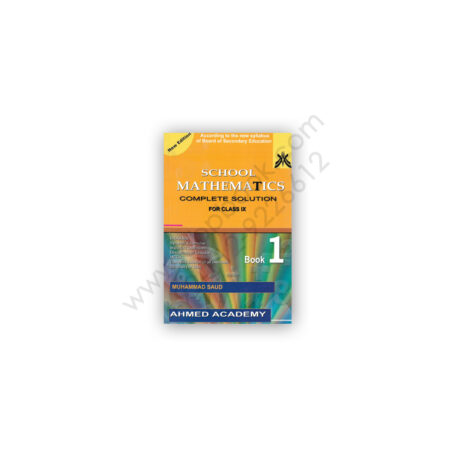 School Mathematics Complete Solution for Class IX Book 1 by Muhammad Saud