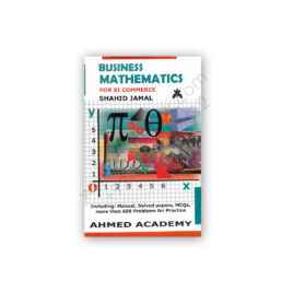 Business Mathematics For XI Commerce By Shahid Jamal - Ahmed