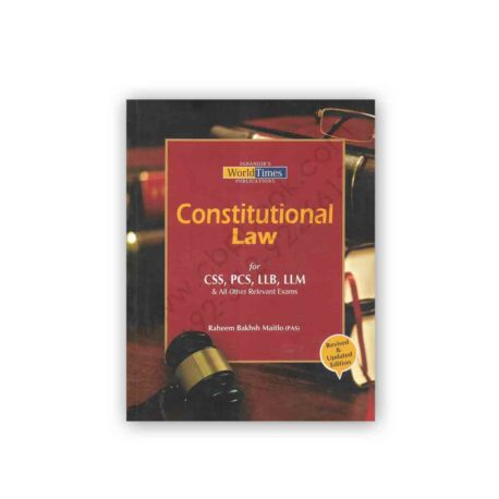 CONSTITUTIONAL LAW for CSS PMS LLB LLM By Raheem Baksh Maitlo - JWT