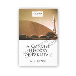 A Concise History of Pakistan M.R.Kazmi - OXFORD
