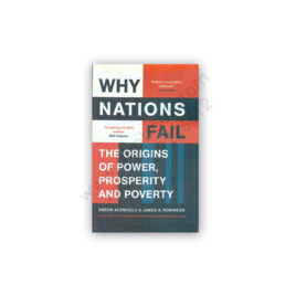 WHY NATIONS FAIL By DARON ACEMOGLU and JAMES A.ROBINSON
