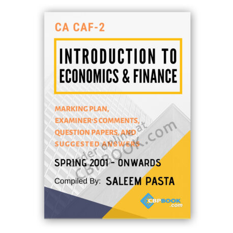 CA CAF 2 ECONOMICS & FINANCE Yearly Past Papers From 2001 To Autumn 2020