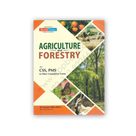 Agriculture & Forestry For CSS PMS By By Dr Tasawar Abbas Basra - JWT