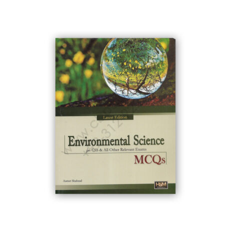 Environmental Science MCQs For CSS By Aamer Shehzad - HSM Publishers