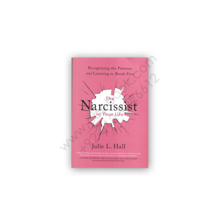The Narcissist in your Life By Julie L Hall