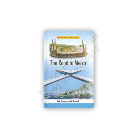 The Road To Mecca By Muhammad Asad – PEACE Publications