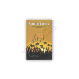 Pakistan Society By Akbar S Ahmed – PEACE Publications