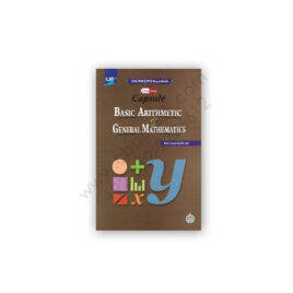 ILMI Capsule Basic Arithmetic & General Mathematics By Rai Mansab Ali