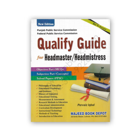 Key to Qualify Guide For Headmaster / Headmistress Guide By Pervaiz Iqbal - Majeed