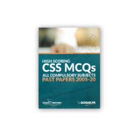 High Scoring CSS MCQs Compulsory Past Papers 2005-20 Dogar Brother