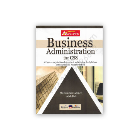 Business Administration For CSS By M Ahmed Abdullah - Advanced