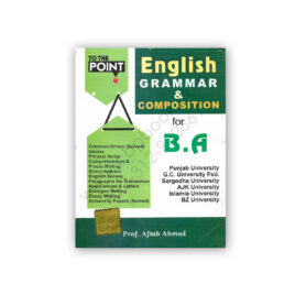 To The Point English Grammar and Composition By Prof Aftab Ahmed