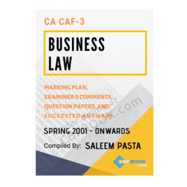 CA CAF 3 BUSINESS LAW Yearly Past Papers Spring 2001 To Spring 2021